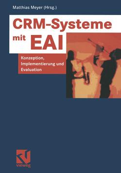 CRM-Systeme mit EAI von Meyer,  Matthias