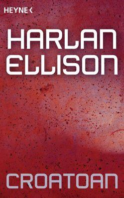 Croatoan von Ellison,  Harlan, Reß-Bohusch,  Birgit