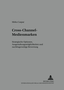 Cross-Channel-Medienmarken von Caspar,  Mirko
