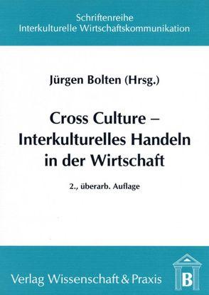 Cross Culture – Interkulturelles Handeln in der Wirtschaft von Bolten,  Jürgen