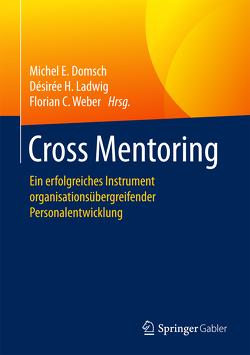 Cross Mentoring von Domsch,  Michel E., Ladwig,  Désirée H., Weber,  Florian C.