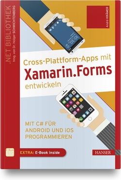 Cross-Plattform-Apps mit Xamarin entwickeln von Krämer,  André