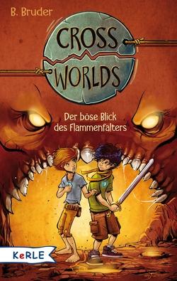 Cross Worlds – Der böse Blick des Flammenfalters von Bruder,  B., Zapf
