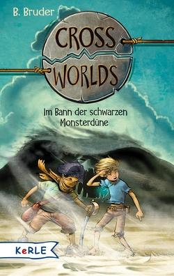 Cross Worlds – Im Bann der schwarzen Monsterdüne von Bruder,  B., Zapf