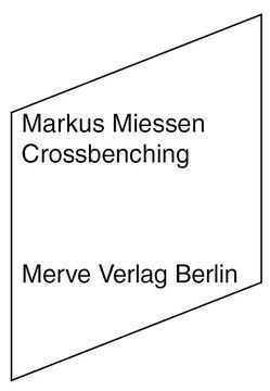 Crossbenching von Avanessian,  Armen, Miessen,  Markus, Reed,  Patricia, Voullié,  Ronald