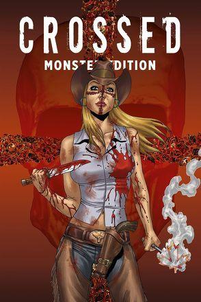 Crossed Monster-Edition von Burrows,  Jacen, Caceres,  Raulo, Ennis,  Garth, Lapham,  David, Rizzo,  Leamdro, Williams,  Bluna