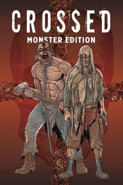 Crossed Monster-Edition von Burrows,  Jacen, Ennis,  Garth, Williams,  Bluna