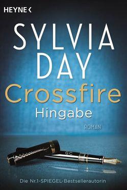 Crossfire. Hingabe von Day,  Sylvia, Hölsken,  Nicole, Rahn,  Marie