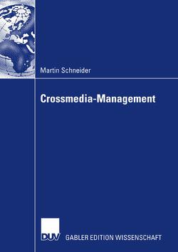 Crossmedia-Management von Schellhaaß,  Prof. Dr. Horst M., Schneider,  Martin