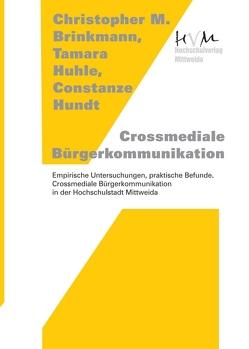 Crossmediale Bürgerkommunikation von Brinkmann,  Christopher M., Huhle,  Tamara, Hundt,  Constanze