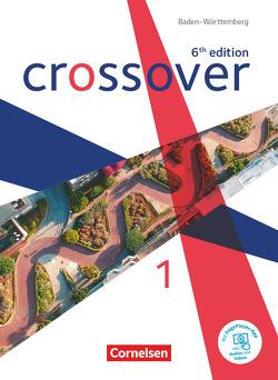 Crossover – 6th edition Baden-Württemberg – Band 1 – Jahrgangsstufe 11 von Grussendorf,  Marion, Hine,  Elizabeth, Köpf,  Alexandra
