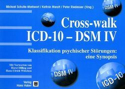 Crosswalk ICD-10 – DSM IV von Dilling,  Horst, Marutt,  Kathrin, Riedesser,  Peter, Schulte-Markwort,  Michael