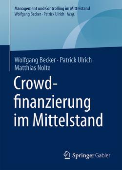 Crowdfinanzierung im Mittelstand von Becker,  Wolfgang, Nolte,  Matthias, Ulrich,  Patrick