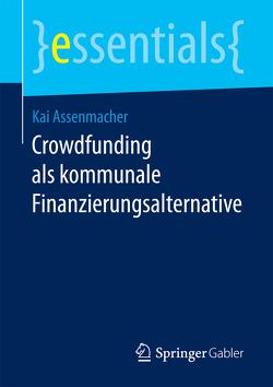 Crowdfunding als kommunale Finanzierungsalternative von Assenmacher,  Kai