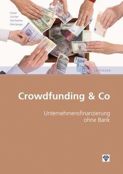 Crowdfunding & Co von Dolzer,  Hannes, Löscher,  Alfred, Steinbäcker,  Markus, Weinberger,  Stefan