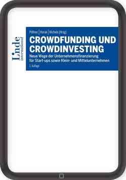 Crowdfunding und Crowdinvesting von Horak,  Daniel, Michels,  Robert, Pöltner,  Paul