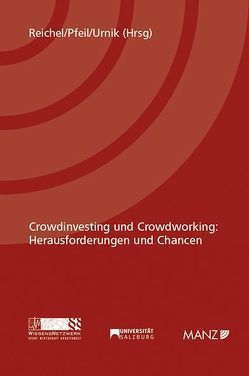 Crowdinvesting und Crowdworking: Herausforderungen und Chancen von Pfeil,  Walter J., Reichel,  Astrid, Urnik,  Sabine