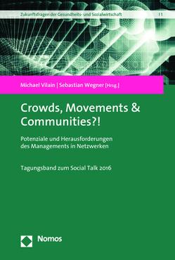 Crowds, Movements & Communities?! von Institut für Zukunftsfragen der Gesundheits- und Sozialwirtschaft (IZGS)