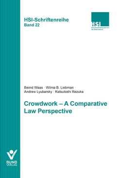 Crowdwork – A comparative Law Perspective von Kezuka,  Katsutoshi, Liebman,  Wilma B., Lyubarsky,  Andrew, Waas,  Bernd