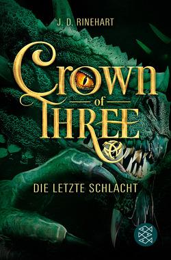 Crown of Three – Die letzte Schlacht (Bd. 3) von Pflüger,  Friedrich, Rinehart,  J. D.