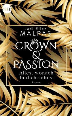 Crown & Passion – Alles, wonach du dich sehnst von Malpas,  Jodi Ellen, Trautmann,  Christian