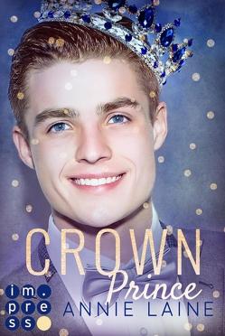 Crown Prince. Zofen küsst man nicht (Modern Princess 3) von Laine,  Annie
