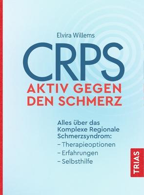 CRPS – Aktiv gegen den Schmerz von Willems,  Elvira