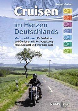 Cruisen im Herzen Deutschlands von Geisel,  Rudolf