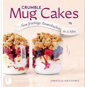 Crumble Mug Cakes von Huet-Gomez,  Christelle