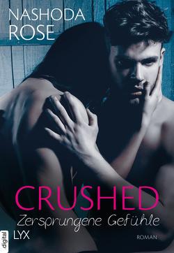 Crushed – Zersprungene Gefühle von Link,  Michaela, Rose,  Nashoda
