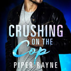 Crushing on the Cop (Saving Chicago 2) von Adam,  Ben, Agnew,  Cherokee Moon, Hofer,  Alicia, Rayne,  Piper