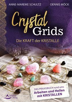 Crystal Grids – Die Kraft der Kristalle von Möck,  Dennis, Schultz,  Anne-Mareike