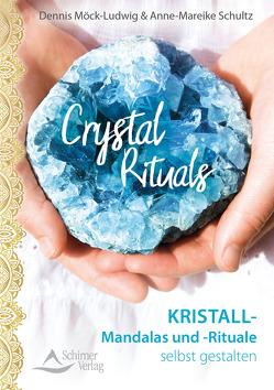 Crystal Rituals von Möck-Ludwig,  Dennis, Schultz,  Anne-Mareike