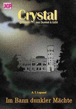 Crystal – geboren aus Dunkel und Licht von Freie Redaktion XUN, Legrand,  A. T.