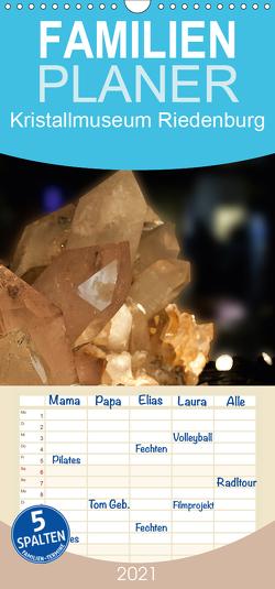 Crystals – Kristallmuseum Riedenburg – Familienplaner hoch (Wandkalender 2021 , 21 cm x 45 cm, hoch) von Portenhauser,  Ralph