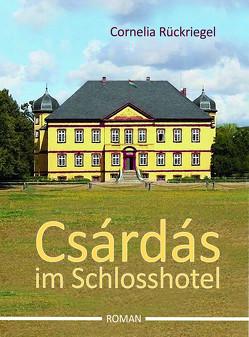 Csárdás im Schlosshotel von Cornelia,  Rückriegel