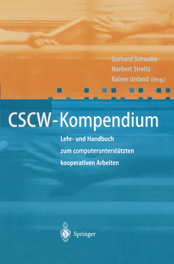 CSCW-Kompendium von Schwabe,  Gerhard, Streitz,  Norbert, Unland,  Rainer