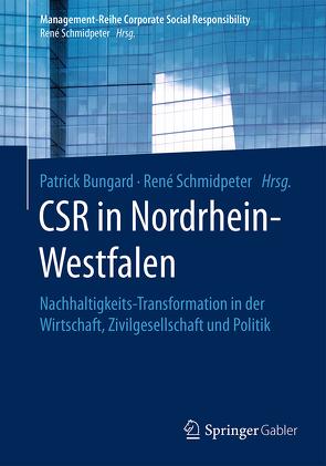 CSR in Nordrhein-Westfalen von Bungard,  Patrick, Schmidpeter,  René