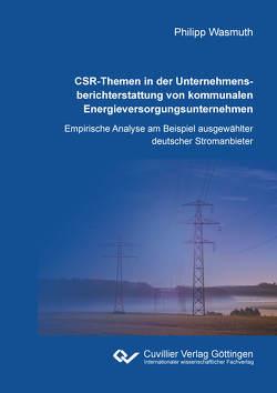 CSR-Themen in der Unternehmensberichterstattung von kommunalen Energieversorgungsunternehmen von Wasmuth,  Philipp