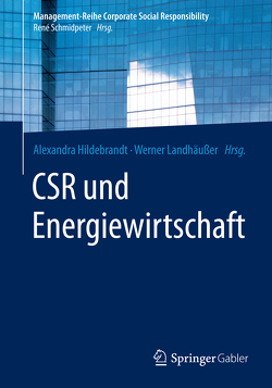 CSR und Energiewirtschaft von Hildebrandt,  Alexandra, Landhäußer,  Werner