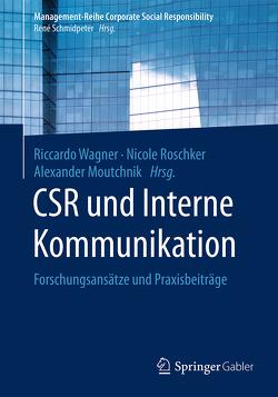 CSR und Interne Kommunikation von Moutchnik,  Alexander, Roschker,  Nicole, Wagner,  Riccardo