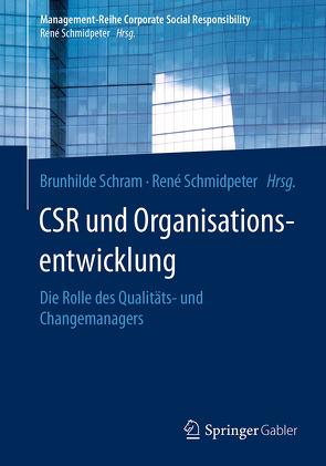 CSR und Organisationsentwicklung von Schmidpeter,  René, Schram,  Brunhilde