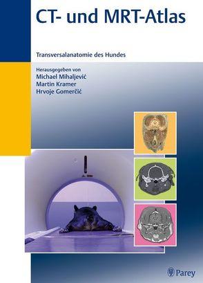 CT-und MRT-Atlas von Duras-Gomercic,  Martina, Gomercic,  Hrvoje, Gomercic,  Tomislav, Kramer,  Martin, Mihaljevic,  Michael