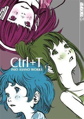 CTrl+T Inio Asano Works von Asano,  Inio