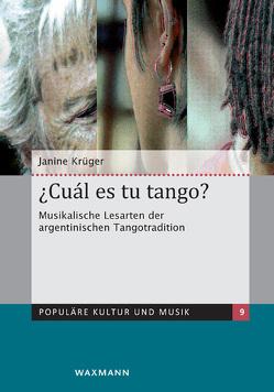 ¿Cuál es tu tango? Musikalische Lesarten der argentinischen Tangotradition von Krüger,  Janine