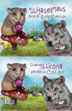 Cuando la lirona perdió si color / Als die Haselmaus ihre Farbe verlor von Pfolz,  Karin