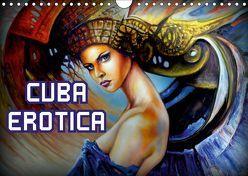 CUBA EROTICA – Erotische Kunst in Havanna (Wandkalender 2019 DIN A4 quer) von von Loewis of Menar,  Henning