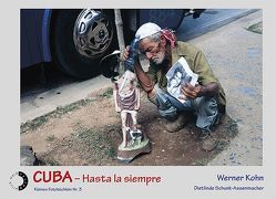 CUBA – Hasta la siempre von Kohn,  Werner, Schunk-Assenmacher,  Dietlinde