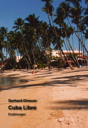 Cuba Libre von Dinauer,  Gerhard