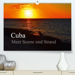Cuba Meer Sonne und Strand (Premium, hochwertiger DIN A2 Wandkalender 2020, Kunstdruck in Hochglanz) von Janusz,  Fryc